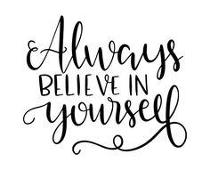 Free SVG cut files - Always believe in yourself