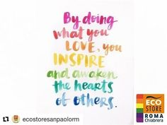 Repost @ecostoresanpaolorm: By doing what u LOVE u INSPIRE and awaken the hearts of others. #pride #romapride #pride2018 http://bit.ly/neweco1199 https://ift.tt/29xoOhM #ecostoresanpaolorm #sanpaolo #roma  #pride #pride2018 #romapride #gay #lgbt