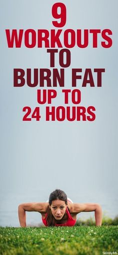 9 Workouts To Burn Fat Up To 24 Hours
