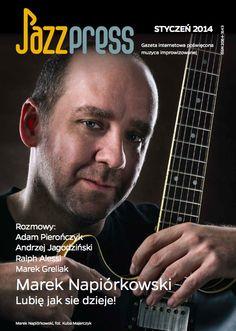 Marek Napiórkowski - JazzPRESS styczeń 2014 Rozmowy: Adam Pierończyk,  Andrzej Jagodziński, Ralph Alessi, Marek Greliak