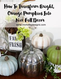 Transform those hideous bright, orange foam pumpkins into pretty fall decor that will look perfect in your home