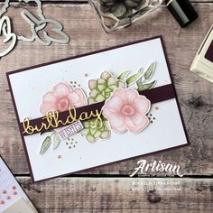 Painted Seasons Blooms with Four Seasons Dies for a Well Written Birthday Card by Artisan Design Team Member 2019 Mikaela Titheridge UK Independent Stampin Up! Demonstrator The Crafty oINK Pen. Supplies available through my online store Birthday Greetings, Birthday Wishes, Diy Birthday, Birthday Parties, Birthday Ideas, Flower Birthday Cards, Happy Birthday, Birthday Recipes, Husband Birthday