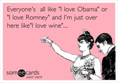 Vote for the 2012 Malbec/Pinot Noir ticket if you love wine more than the candidates!