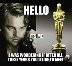 One day, Leo. One day.