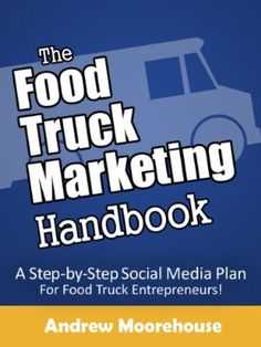 Free download for 05 October 2012 : The Food Truck Marketing Handbook (Food Truck Startup Series) by Andrew Moorehouse http://www.dailyfreebooks.com/bookinfo.php?book=aHR0cDovL3d3dy5hbWF6b24uY29tL2dwL3Byb2R1Y3QvQjAwOTZGTUtHVy8/dGFnPWRhaWx5ZmItMjA=