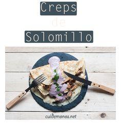 Creps saladas de solomillo. #recetas #postres #creps #crepes http://www.cuidemonos.net/2014/06/creps-saladas-de-solomillo.html