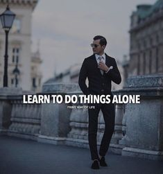Positive Quotes : QUOTATION – Image : Quotes Of the day – Description Learn to do things alone. Sharing is Power – Don't forget to share this quote ! Boss Quotes, Men Quotes, Attitude Quotes, Wisdom Quotes, True Quotes, Great Quotes, Motivational Quotes, Inspirational Quotes, Qoutes