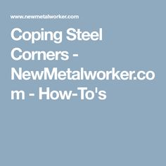 Coping Steel Corners - NewMetalworker.com - How-To's Metal Projects, Welding Projects, Projects To Try, Welding Ideas, Welding Trailer, Metal Fabrication, Woodworking Tips, Blacksmithing, Cool Things To Make