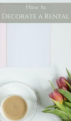 How to Make a Rental Feel Like Home | practical tips to decorate a rental #rental #homedecor #decorate #organization