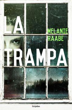 La Trampa, de Melanie Raabe