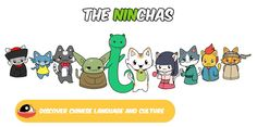 In Ninchanese, our #happy family of #cute #cats, the #Ninchas will show you all the ropes of Chinese