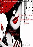 Free Kindle Book -   True Crime: Celebrity Murder Stories Check more at http://www.free-kindle-books-4u.com/biographies-memoirsfree-true-crime-celebrity-murder-stories/