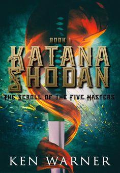 Katana Shodan: The Scroll of the Five Masters