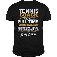 TENNIS COACH - NINJA NEW - #best t shirts #funny tees. PURCHASE NOW => https://www.sunfrog.com/LifeStyle/TENNIS-COACH--NINJA-NEW-Black-Guys.html?60505