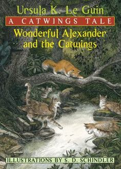 Wonderful Alexander and the Catwings : a Catwings tale by Ursula Le Guin