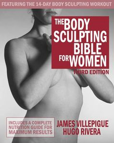 Bestseller Books Online The Body Sculpting Bible for Women, Third Edition: The Way to Physical Perfection James Villepigue, Hugo Rivera $16.47  - http://www.ebooknetworking.net/books_detail-1578264014.html