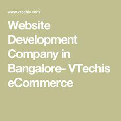 Website Development Company in Bangalore- VTechis eCommerce