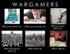 Wargamers.