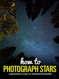 How to Take Pictures of Stars: In-Depth Guide to Astrophotography Milky Way Photography, Star Photography, Night Photography, Photography Tutorials, Photography Ideas, Night Pictures, Star Pictures, Pretty Pictures, How To Photograph Stars