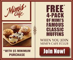 Join Mimi's eClub and receive a coupon valid for a Free 4-Pack of Muffins!
