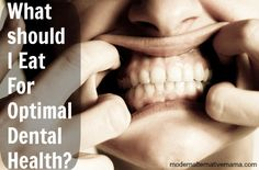 What Should I Eat for Optimal Dental Health? | Modern Alternative Mama