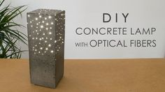 DIY Concrete Lamp with Optical Fibers