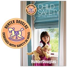 All Hunter Douglas window treatments are designed with safety in mind—a responsibility we take very seriously. For a detailed chart of safety options across our products, download our free brochure. ♦ Hunter Douglas window treatments