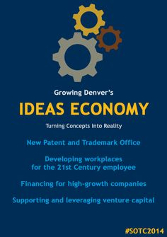 """""""When it comes to developing a vibrant economy, the advantage goes to places like Denver, where the smartest, most innovative people want to live. This city fosters our Ideas Economy every day by helping entrepreneurs turn concepts into reality."""" - Mayor Hancock, 2014 State of the City Address"""