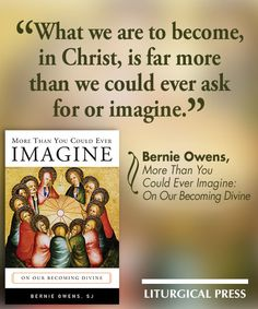 More Than You Could Ever Imagine: On Our Becoming Divine, Bernie Owens, SJ