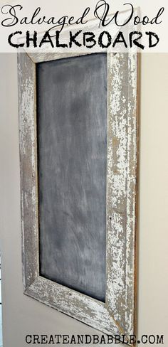 Salvaged Wood Chalkboard | http://createandbabble.com