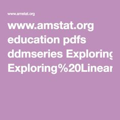 www.amstat.org education pdfs ddmseries Exploring%20Linear%20Relations%20--%20Teachers%20Edition.pdf