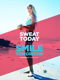 fitspoholic:  Sweat today - Smile Tomorrow More fitspoholic wallpapers here