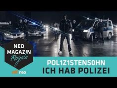 POL1Z1STENS0HN a.k.a. Jan Böhmermann - Ich hab Polizei (Official Video) | NEO MAGAZIN ROYALE ZDFneo - YouTube
