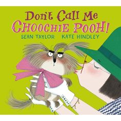 From Sean Taylor, the author of Hoot Owl, Master of Disguise, and Kate Hindley, illustrator of Worst in Show, comes a hilarious new pictu...