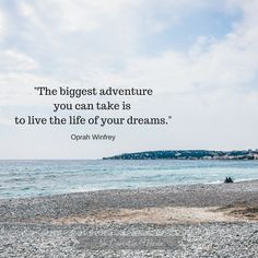 Oprah Winfrey, Dreaming Of You, Quotations, Motivational Quotes, Wisdom, Inspirational, Adventure, Beach, Life
