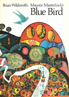 Maurice Maeterlinck's Blue Bird Brian Wildsmith