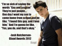 Josh Hutcherson on gay rights. This beautiful boy gives me hope.