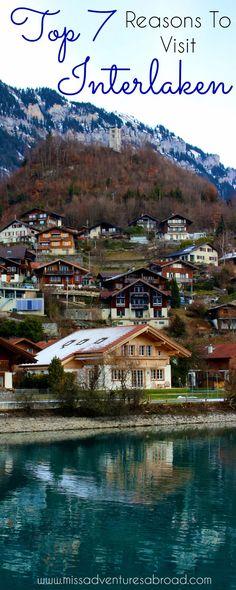 Top 7 Reasons To Visit Interlaken, Switzerland | Miss Adventures Abroad