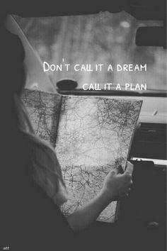 Listen to that voice, follow your dreams!