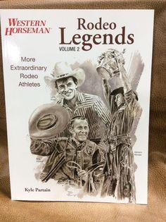 Western Horseman Rodeo Legends Volume 2 by Kyle Partain