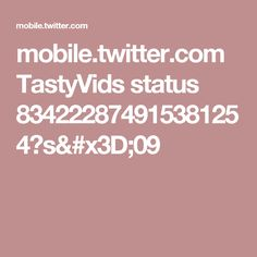 mobile.twitter.com TastyVids status 834222874915381254?s=09