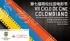 Bajo el Marco del Plan de Promoción Cultural de Colombia en el Exterior, La División de Asuntos Culturales del Ministerio de Relaciones Exteriores de Colombia, La Embajada de Colombia en la Republica Popular China y el Instituto Cervantes de Pekín, se permite informar e invitar al VII Ciclo de Cine Colombiano, con la presencia especial del Director de Cine Colombiano Sr. Harold Trompetero Saray, quien presentara dos de sus películas durante el días 18 y 19 de octubre del 2011 e intercambiara…