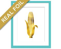 Ear of Corn Print - Gold Foil Print - Gold Food Poster - Real Foil Kitchen Wall Art - Food Art - Kitchen Art Print - Gift for Chef - Corn