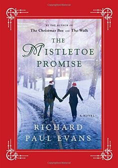 The Mistletoe Promise By Richard Paul Evans. Finished I love reading Christmas books at Christmas time. I Love Books, New Books, Good Books, Books To Read, Richard Paul Evans, Fake Relationship, Thing 1, Christmas Books, Christmas Holiday