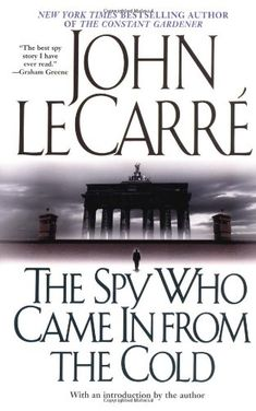 The Spy Who Came In from the Cold, by John le Carre