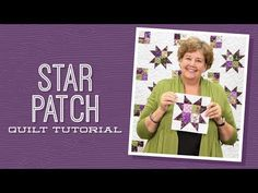 888-571-1122 | Learn to quilt a Star Patch with Jenny Doan in this free online quilting class. It is quick, fun, and great for gifting | Missouri Quilt