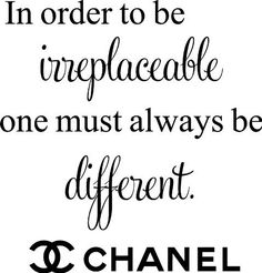 In Order to Be Irreplaceable One Must Always Be Different Coco Chanel Vinyl Wall Art Decal by generous impressions, http://www.amazon.com/dp/B006VNJ48Y/ref=cm_sw_r_pi_dp_K5-wqb1H6BA0P