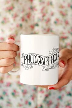 Photographer by Nature Mug  Yes, I put this under photography equipment. Caffeine is a must!