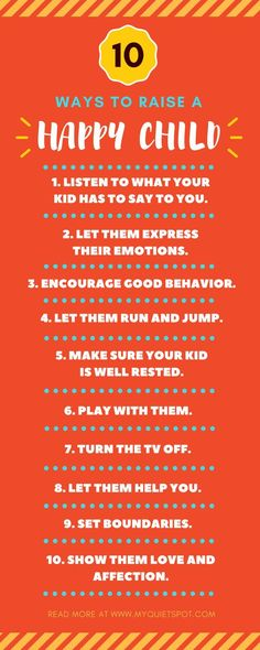 All parents want what is best for their child. Here are 10 tips for raising happy kids. Simple changes can make a huge difference.