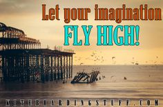 Let your imagination fly high!